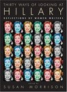 Thirty Ways of Looking at Hillary: Reflections by Women Writers