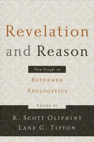 Revelation and Reason by K. Scott Oliphint