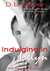 Indulging in Irelyn by D.L. Raver