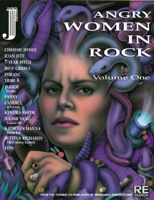 Angry Women in Rock by Andrea Juno
