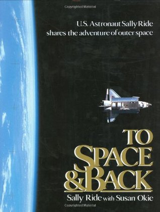 To Space & Back by Sally Ride