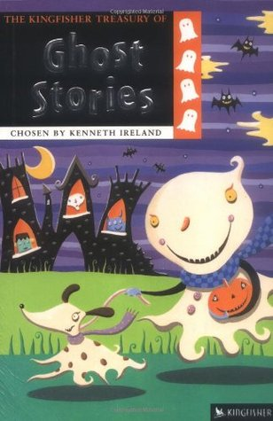 The Kingfisher Treasury of Ghost Stories