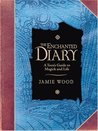 The Enchanted Diary: A Teen's Guide to Magick and Life