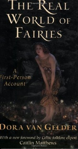 The Real World of Fairies: A First-Person Account