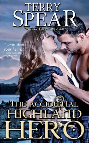 The Accidental Highland Hero (The Highlanders, #2)