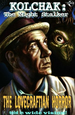 Kolchak The Night Stalker: The Lovecraftian Horror