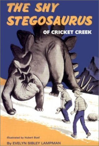 The Shy Stegosaurus of Cricket Creek by Evelyn Sibley Lampman