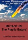 Mutant 59: The Plastic Eater
