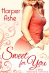 Sweet For You by Harper Ashe