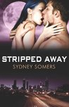Stripped Away (Shadow Destroyers, #2)