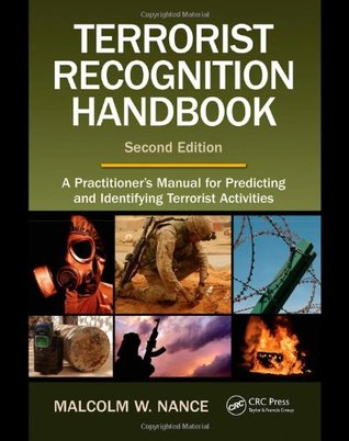 Terrorist Recognition Handbook: A Practitioner's Manual for Predicting and Identifying Terrorist Activities