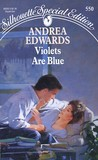 Violets Are Blue by Andrea Edwards