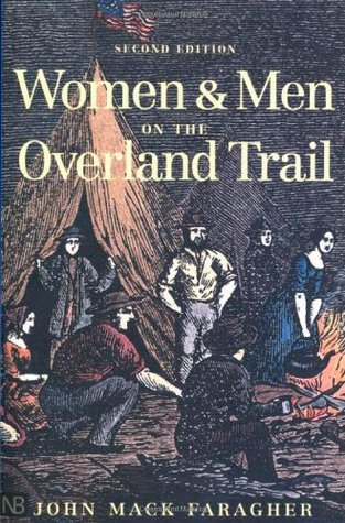 Women and Men on the Overland Trail by John Mack Faragher