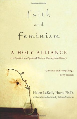 Faith and Feminism by Helen LaKelly Hunt