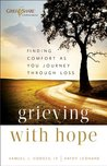 Grieving with Hope: Finding Comfort as You Journey through Loss