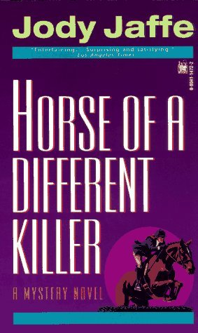 Horse of a Different Killer by Jody Jaffe