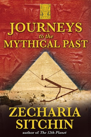 The Earth Chronicles Expeditions: Journeys to the Mythical Past