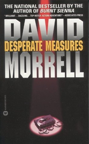 Desperate Measures by David Morrell