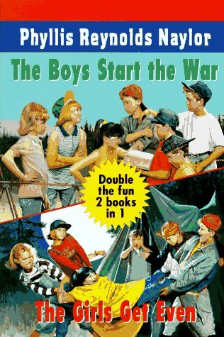 Boys Start the War, the Girls Get Even by Phyllis Reynolds Naylor