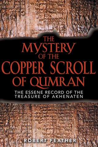 The Mystery of the Copper Scroll of Qumran by Robert Feather