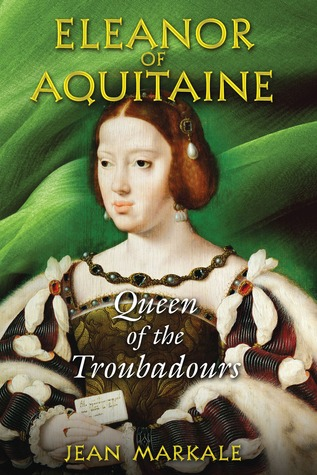 Eleanor of Aquitaine by Jean Markale