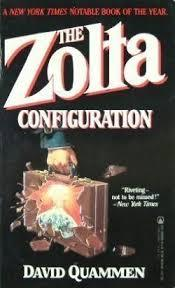 The Zolta Configuration by David Quammen
