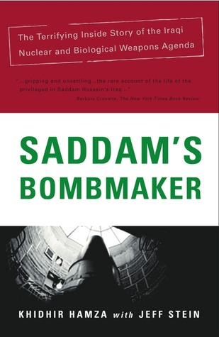 Saddam's Bombmaker: The Terrifiying Inside Story of the Iraqi Nuclear and Biological Weapons