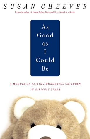 As Good As I Could Be: A Memoir About Raising Wonderful Children in an Imperfect World