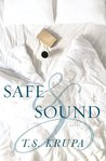 Safe & Sound by T.S. Krupa