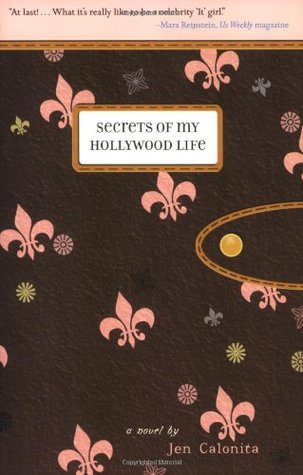 Secrets of My Hollywood Life by Jen Calonita