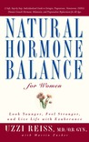 Natural Hormone Balance for Women: Look Younger, Feel Stronger, and Live Life with Exuberance