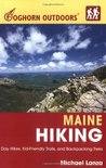Foghorn Outdoors Maine Hiking: Day Hikes, Kid-Friendly Trails, and Backpacking Treks