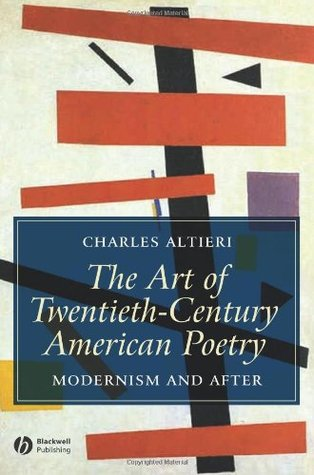 The Art of Twentieth-Century American Poetry by Charles Altieri