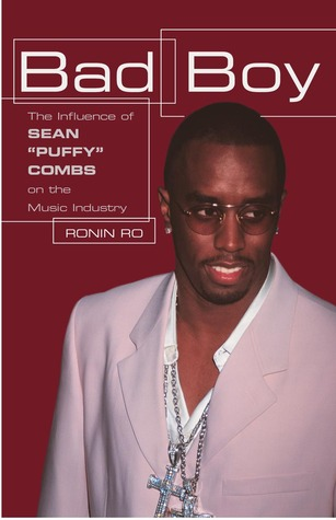 "Bad Boy: The Influence of Sean ""Puffy"" Combs On the Music Industry"