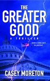 The Greater Good: A Thriller