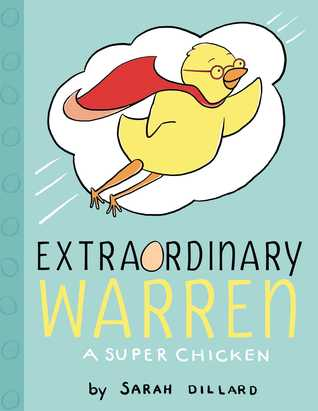 Extraordinary Warren: A Super Chicken (Extraordinary Warren, #1)