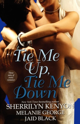 Tie Me Up, Tie Me Down by Sherrilyn Kenyon