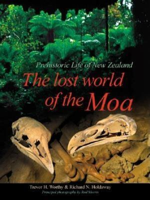 Read The Lost World of the Moa: Prehistoric Life of New Zealand PDB