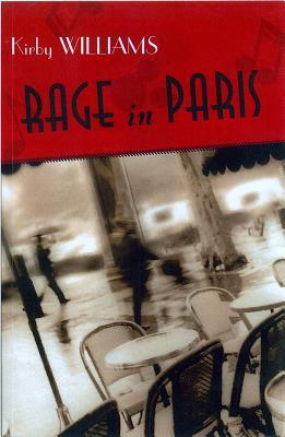 Rage in Paris by Kirby Williams