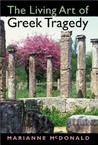 The Living Art of Greek Tragedy