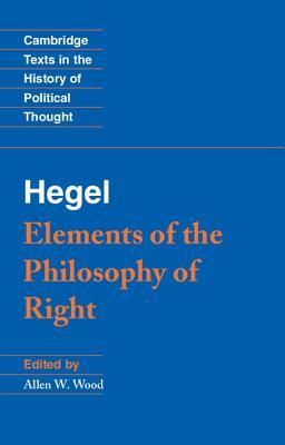 Elements of the Philosophy of Right by Georg Wilhelm Friedrich Hegel