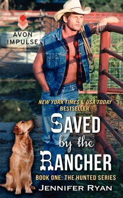 Saved by the Rancher (The Hunted, #1)