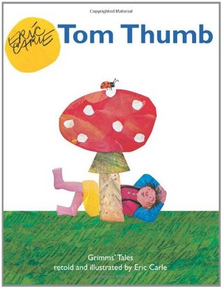 Tom Thumb by Eric Carle