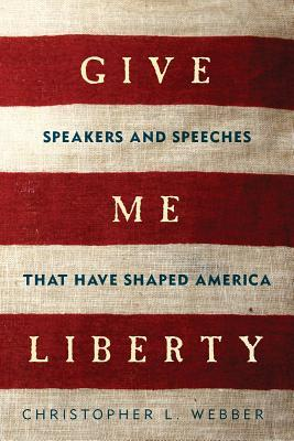 Give Me Liberty by Christopher L Webber