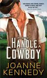 How to Handle a Cowboy (Cowboys of Decker Ranch, #1)