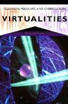 Virtualities: Television, Media Art, and Cyberculture