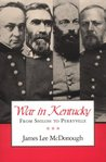 War In Kentucky: From Shiloh to Perryville
