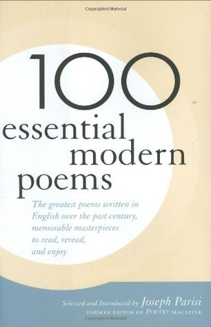 100 Essential Modern Poems by Joseph Parisi
