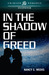 In the Shadow of Greed by Nancy C. Weeks