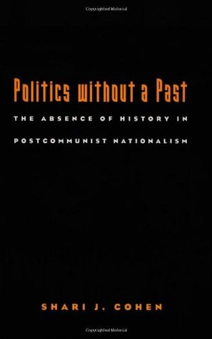 Politics without a Past by Shari J. Cohen